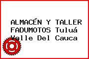 ALMACÉN Y TALLER FADUMOTOS Tuluá Valle Del Cauca