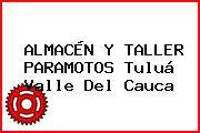 ALMACÉN Y TALLER PARAMOTOS Tuluá Valle Del Cauca