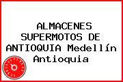 ALMACENES SUPERMOTOS DE ANTIOQUIA Medellín Antioquia