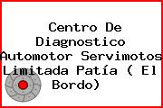 Centro De Diagnostico Automotor Servimotos Limitada Patía ( El Bordo)