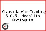 China World Trading S.A.S. Medellín Antioquia