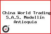 China World Trading S.A.S. Medellín Antioquia