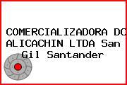 COMERCIALIZADORA DC ALICACHIN LTDA San Gil Santander