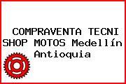 COMPRAVENTA TECNI SHOP MOTOS Medellín Antioquia