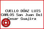 CUELLO DÚAZ LUIS CARLOS San Juan Del Cesar Guajira