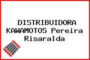 DISTRIBUIDORA KAWAMOTOS Pereira Risaralda