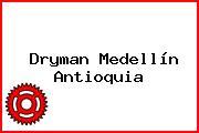 Dryman Medellín Antioquia