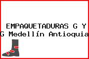 EMPAQUETADURAS G Y G Medellín Antioquia
