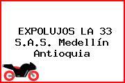 EXPOLUJOS LA 33 S.A.S. Medellín Antioquia