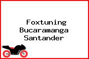 Foxtuning Bucaramanga Santander