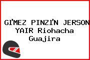 GµMEZ PINZµN JERSON YAIR Riohacha Guajira