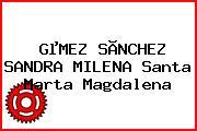 GµMEZ SÃNCHEZ SANDRA MILENA Santa Marta Magdalena