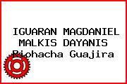 IGUARAN MAGDANIEL MALKIS DAYANIS Riohacha Guajira