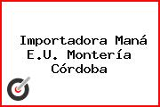 Importadora Maná E.U. Montería Córdoba