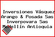 Inversiones Vásquez Arango & Posada Sas Inverpovara Sas Medellín Antioquia