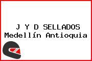 J Y D SELLADOS Medellín Antioquia