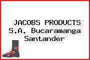 JACOBS PRODUCTS S.A. Bucaramanga Santander