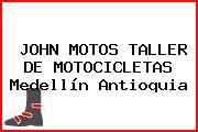 JOHN MOTOS TALLER DE MOTOCICLETAS Medellín Antioquia