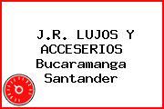 J.R. LUJOS Y ACCESERIOS Bucaramanga Santander