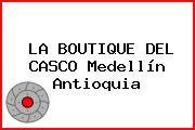 LA BOUTIQUE DEL CASCO Medellín Antioquia