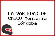 LA VARIEDAD DEL CASCO Montería Córdoba