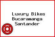 Luxury Bikes Bucaramanga Santander