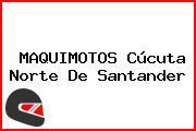 MAQUIMOTOS Cúcuta Norte De Santander