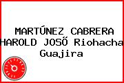 MARTÚNEZ CABRERA HAROLD JOSÕ Riohacha Guajira