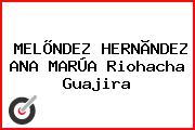 MELÕNDEZ HERNÃNDEZ ANA MARÚA Riohacha Guajira
