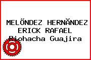 MELÕNDEZ HERNÃNDEZ ERICK RAFAEL Riohacha Guajira