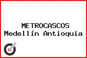 METROCASCOS Medellín Antioquia
