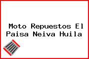 Moto Repuestos El Paisa Neiva Huila