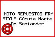 MOTO REPUESTOS FRY STYLE Cúcuta Norte De Santander