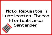 Moto Repuestos Y Lubricantes Chacon Floridablanca Santander