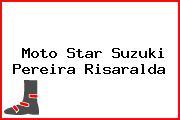 Moto Star Suzuki Pereira Risaralda