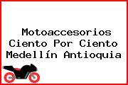 Motoaccesorios Ciento Por Ciento Medellín Antioquia