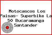 Motocascos Los Paisas- Superbike La 50 Bucaramanga Santander