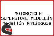 MOTORCYCLE SUPERSTORE MEDELLÍN Medellín Antioquia