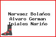 Narvaez Bolaños Alvaro German Ipiales Nariño