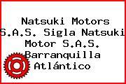Natsuki Motors S.A.S. Sigla Natsuki Motor S.A.S. Barranquilla Atlántico