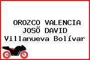 OROZCO VALENCIA JOSÕ DAVID Villanueva Bolívar