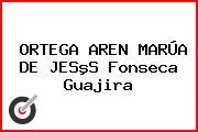 ORTEGA AREN MARÚA DE JESºS Fonseca Guajira