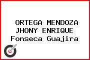 ORTEGA MENDOZA JHONY ENRIQUE Fonseca Guajira
