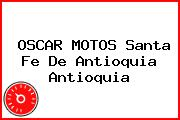 Oscar Motos Santa Fe De Antioquia Antioquia