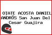 OÞATE ACOSTA DANIEL ANDRÕS San Juan Del Cesar Guajira