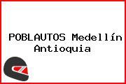 POBLAUTOS Medellín Antioquia