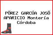 PÕREZ GARCÚA JOSÕ APARICIO Montería Córdoba