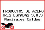 PRODUCTOS DE ACERO TRES ESPADAS S.A.S Manizales Caldas