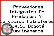 Proveedores Integrales De Productos Y Servicios Petroleros S.A.S. Bogotá Cundinamarca