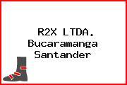 R2X LTDA. Bucaramanga Santander